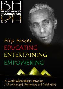 Black Heroes Foundation Flip Fraser
