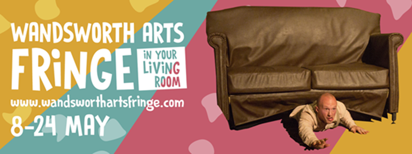 Wandswoth Arts Fringe in Your Living Room